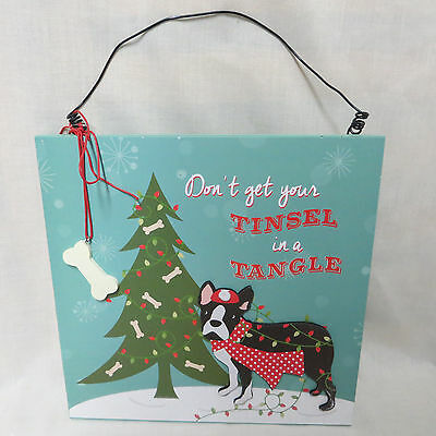 Boston Terrier Dog Christmas Sign Don't Get Your Tinsel in a Tangle New Holiday