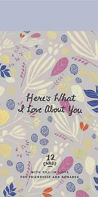 Here's What I Love about You: 12 Cards with Fill-In Lists for Friendship and Rom