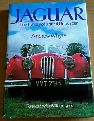 Jaguar The History of a Great British Car Andrew Whyte