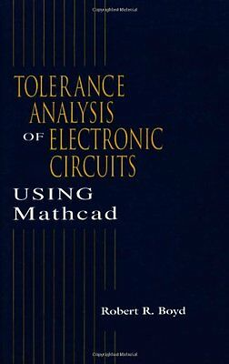 TOLERANCE ANALYSIS OF ELECTRONIC CIRCUITS. Using Mathcad R. Boyd CRC Press 1