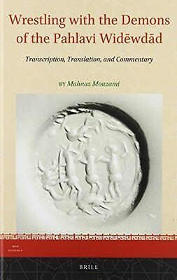 Wrestling With the Demons of the Pahlavi Widewdad Transcription, Translation, a