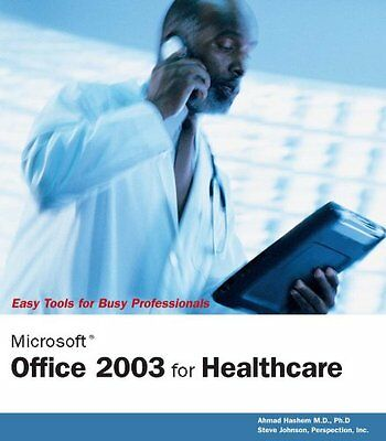 Microsoft Office 2003 for Healthcare Ahmad Hashem M.D. Ph.D Perspection Inc. 1