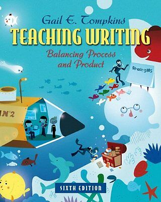 Teaching Writing Balancing Process and Product Gail E. Tompkins Pearson 6 Book