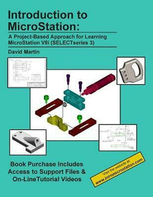 Introduction to MicroStation: A Project-Based Approach for Learning MicroStation
