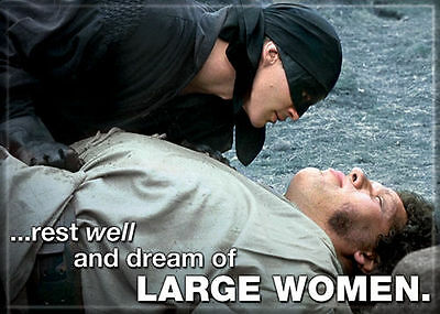 Princess Bride Photo Quality Magnet: ...rest well & dream of Large Women.