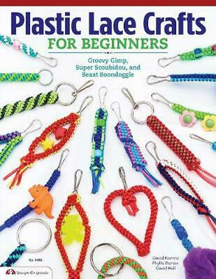 Plastic Lace Crafts for Beginners: Groovy Gimp, Super Scoubidou, and Beast Boond