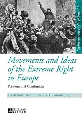 Movements and Ideas of the Extreme Right in Europe: Positions and Continuities .