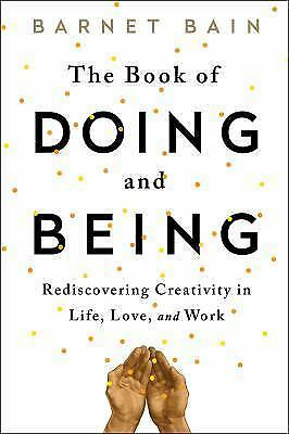 The Book of Doing and Being by Barnet Bain (2015, Paperback)