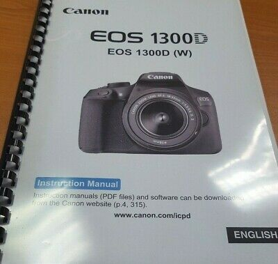 Canon Eos 1300D Full User Manual Guide Instructions Printed 326 Pages A4