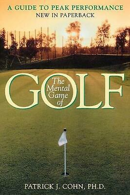 The Mental Game of Golf: A Guide to Peak Performance by Patrick J. Cohn Paperbac