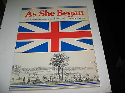 As She Began ,an Illustrated Introduction To Loyalist,ontario Bruce Wilson