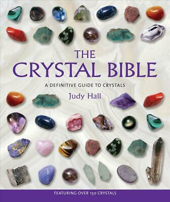 The Crystal Bible: A Definitive Guide to Crystals by Judy Hall (English) Paperba