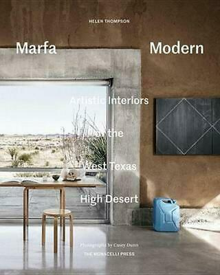 Marfa Modern: Artistic Interiors of the West Texas High Desert by Helen Thompson
