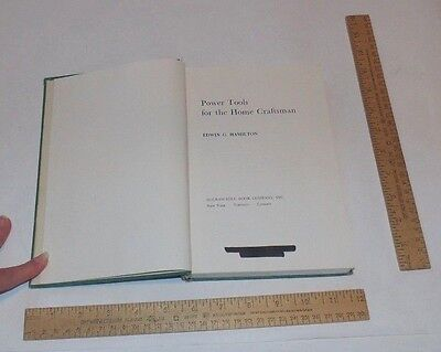 POWER TOOLS FOR THE HOME CRAFTSMAN - Edwin G. Hamilton- illustrated hb Book