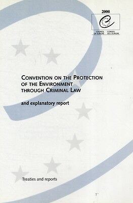 Convention on the Protection of the Environment Through Criminal Law: And Expla.