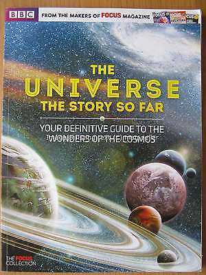 The Universe The Story So Far - Guide to Wonders of Cosmos BBC Focus Collection