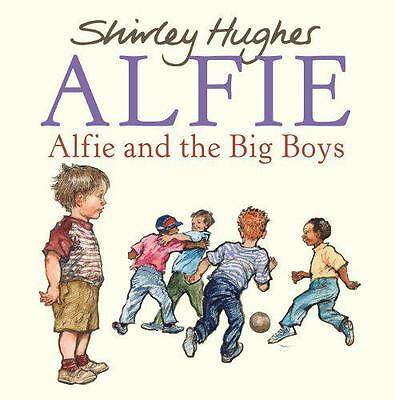 Alfie and the Big Boys, Shirley Hughes | Paperback Book | 9780099488446 | NEW