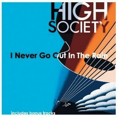 High Society - I Never Go Out in the Rain [New CD] UK - Import