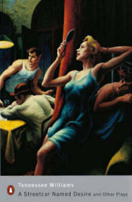 Penguin classics: A streetcar named desire and other plays by Tennessee