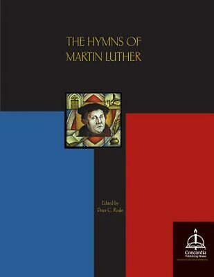 The Hymns of Martin Luther by Martin Luther Paperback Book (English)