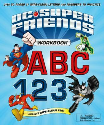 DC Super Friends Workbook ABC 123: Over 50 Pages of Wipe-Clean Letters and Numbe