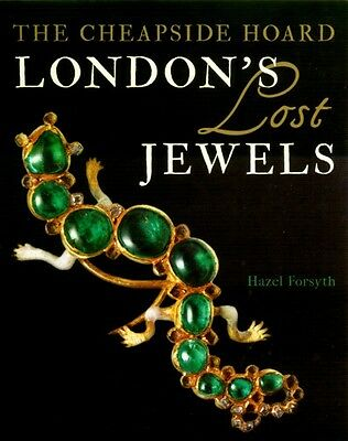Cheapside Hoard London's Lost (300 years) Elizabethan + Stuart Jewelry
