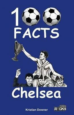 Chelsea - 100 Facts, Downer, Kristian | Paperback Book | 9781908724113 | NEW