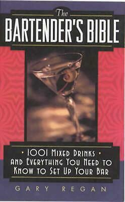 The Bartender's Bible: 1001 Mixed Drinks and Everything You Need to Know to Set