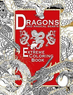 Extreme Coloring: Dragons and Magical Beasts : Extreme Coloring Book by...