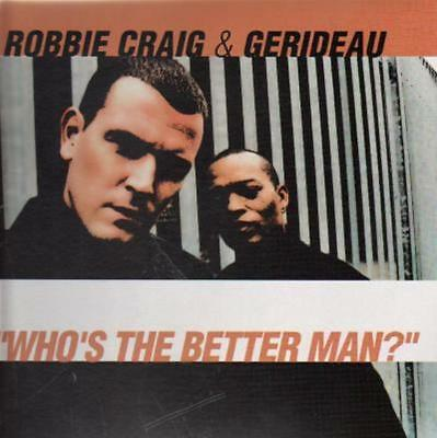 Robbie Craig vs Gerideau Whos The Better Man? Vinyl Single 12inch NEAR MINT