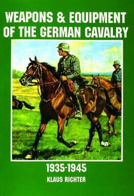 Weapons and Equipment of the German Cavalry in World War II: (Schiffer Military/