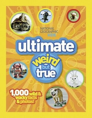 National geographic kids: Ultimate weird but true (Hardback)
