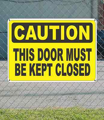 """CAUTION This Door Must be Kept Closed - OSHA Safety SIGN 10"""" x 14"""""""