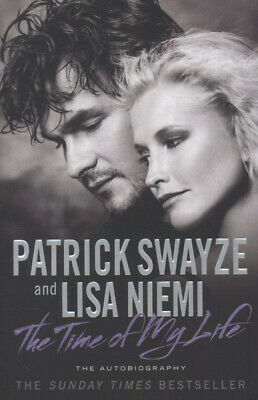 The time of my life by Patrick Swayze (Paperback)