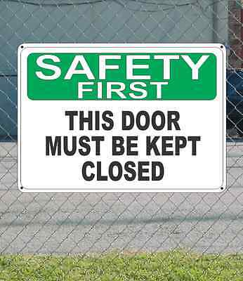 """SAFETY FIRST This Door Must Be Kept Closed - OSHA SIGN 10"""" x 14"""""""