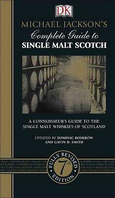 Michael Jackson's Complete Guide to Single Malt Scotch, 7th Edition by Dominic R
