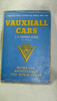Practical Guide to Vauxhall Cars from 1933 by F.A. Stepney Acres