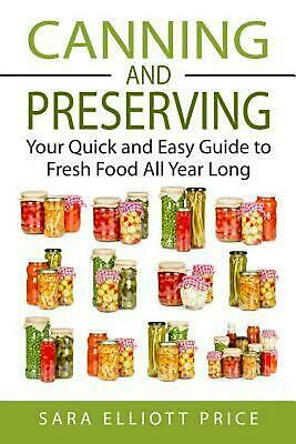 Canning & Preserving: Your Quick and Easy Guide to Fresh Food All Year Long by S