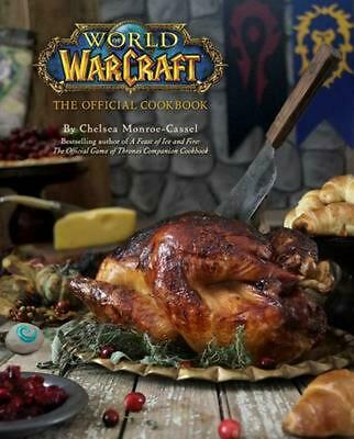 World of Warcraft: The Official Cookbook by Chelsea Monroe-Cassel Hardcover Book