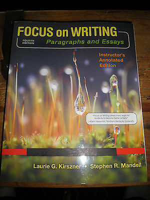 Focus on Writing: Paragraphs and Essays 4th Edition by Laurie G. Kirszner