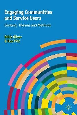 Engaging Communities and Service Users: Context, Themes and Methods by Billie Ol