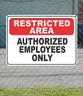 """RESRTICTED AREA Authorized Employees Only - OSHA Safety SIGN 10"""" x 14"""""""