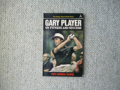 Gary Player on Fitness and Success  1979 golf book VGC