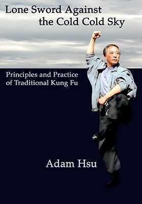 Lone Sword Against Cold Cold Sky Principles Practice Traditional Kung Fu A. Hsu