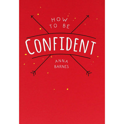 How To Be Confident by Anna Barnes (Paperback), Non Fiction Books, Brand New