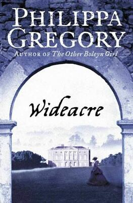 The Wideacre trilogy: Wideacre by Philippa Gregory (Paperback)