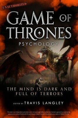 Game of Thrones Psychology: The Mind Is Dark and Full of Terrors (Paperback), L.