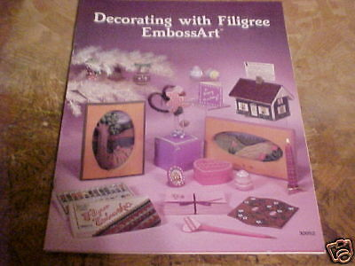 1985 Craft Booklet Decorating With Filigree Embossart