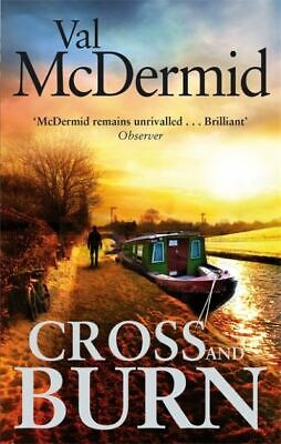 Tony Hill novels: Cross and burn by Val McDermid (Paperback)