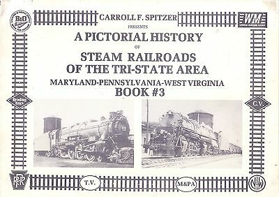 A Pictorial History of Steam Railroads of the Tri-State Area Book 3 CF Spitzer